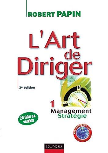 L'art de diriger - Tome 1 - 3ème édition - Management . Stratégie - Livre+compléments en ligne