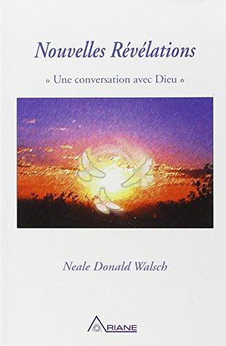 Nouvelles Révélations : Une conversation avec Dieu
