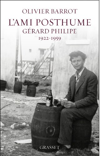 L'ami posthume : Gérard Philipe 1922-1959