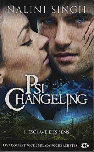 Psi-Changeling, T1 : Esclave des sens