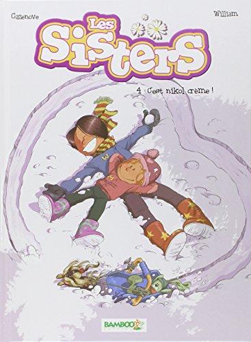 Livre occasion Les Sisters, Tome 4 : C'est nikol crème !