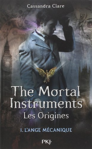 1. The Mortal Instruments, les origines : L'Ange Mécanique (1)