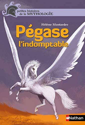 Pégase, l'indomptable - Petites histoires de la Mythologie - Dès 9 ans