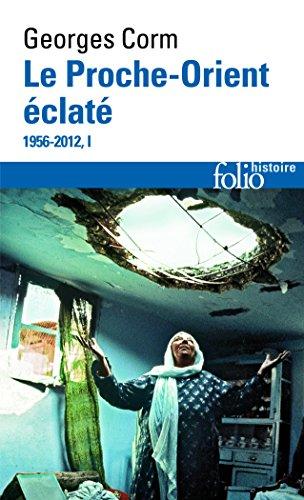 Livre occasion Le Proche-Orient éclaté (Tome 1): (1956-2012)