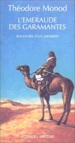 L'émeraude des Garamantes : Souvenirs d'un saharien