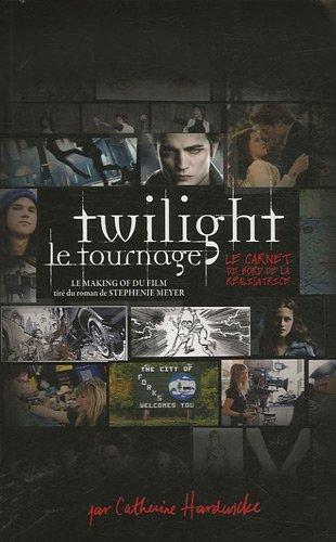 Twilight, carnet de bord de la réalisatrice