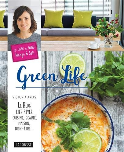 Green Life: Le Blog Life style, cuisine, beauté,maison, bien-être...