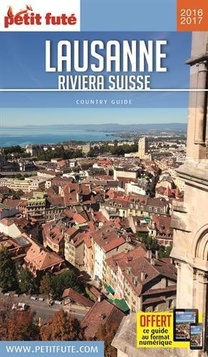 Guide Lausanne - Riviera Suisse 2016 Petit Futé