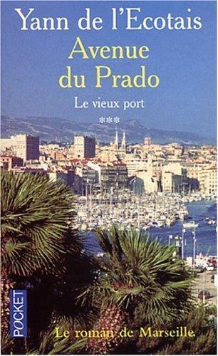 Le Vieux port, tome 3 : Avenue du prado