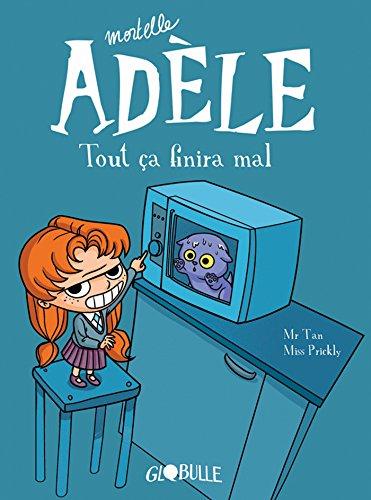 Mortelle Adèle. Tout ça finira mal (T1)