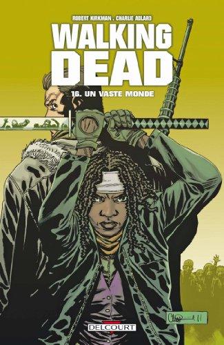 Walking Dead T16: Un vaste monde