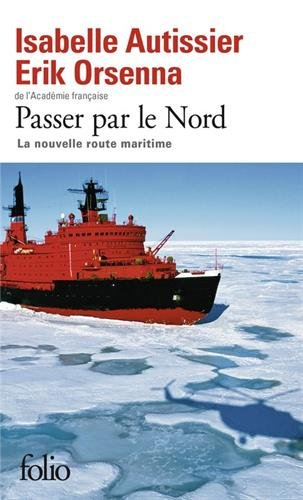 Passer par le Nord: La nouvelle route maritime