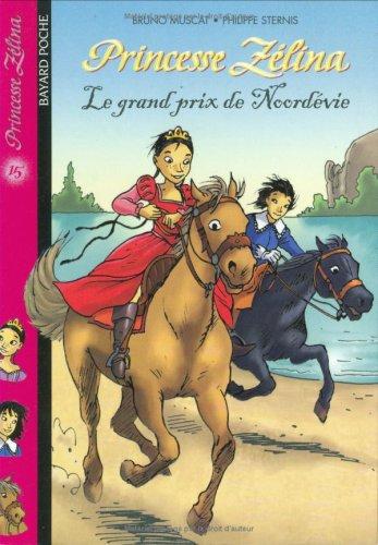 Princesse Zélina, Tome 15 : Le Grand Prix de Noordévie