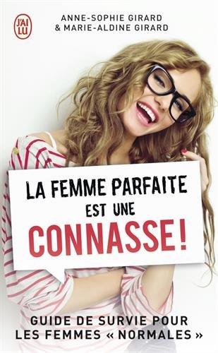 La femme parfaite est une connasse !