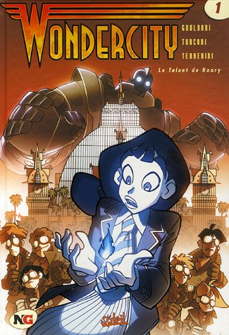 Wondercity, Tome 1 : Le Talent de Roary