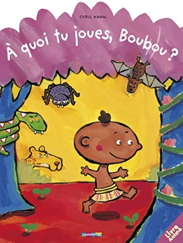 A quoi tu joues, Boubou ?